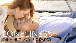 loneliness  dinh huong ft bigdaddy  nhac tre hay thang 8