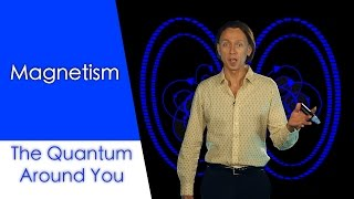 Magnetism: The Quantum Around You. Ep 3