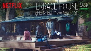"Terrace House: Opening New Doors OP - Lights Follow ""Slow Down"" (Original intro music)"