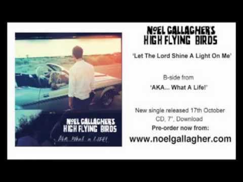 Noel Gallagher's High Flying Birds B-side (Aka... What a life & Let the lord shine a light on me)