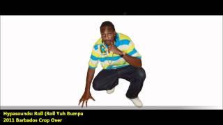 Hypasounds: ROLL IT [2012 Soca /2011 BIM][Produced By Soca Child]