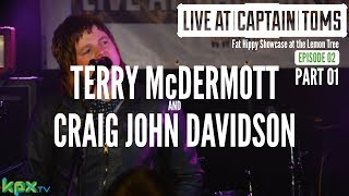 Terry McDermott and Craig John Davidson LIVE | LACT Showcase E2 Part 01