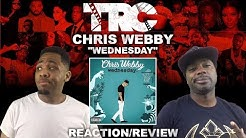 Chris Webby Wednesday Reaction/Review