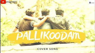 Pallikoodam | Cover Song | Tamil | Classmates Team