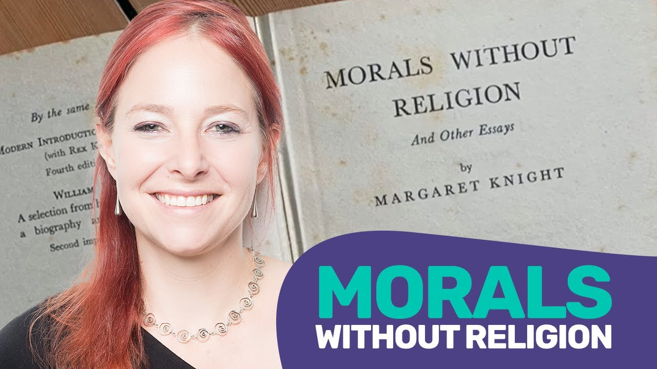 Alice Roberts | Morals Without Religion: the Unholy Mrs Knight and the Hypocritical Humanist
