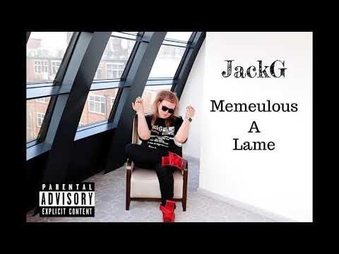 JackG - Memeulous A Lame