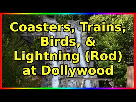 Coasters, Trains, Birds and Lightning (Rod) at Dollywood- Sir Willow