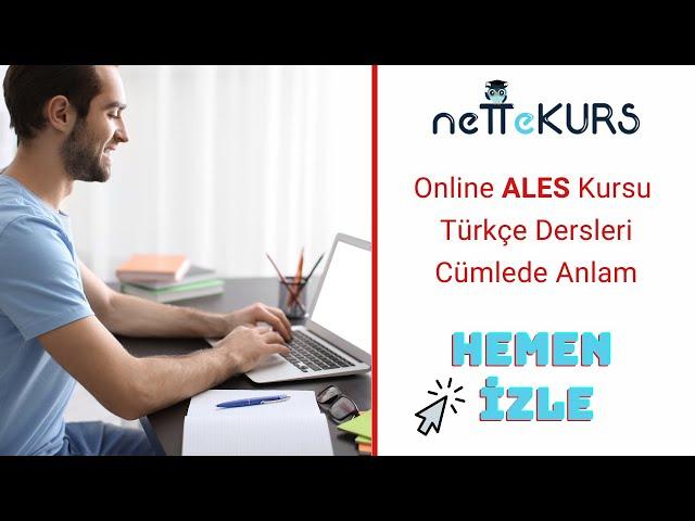 ALES Sözel - Türkçe - Cümlede Anlam / nettekurs.com - Uzaktan Eğitim Dershanesi