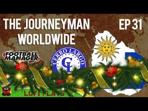 FM18 - Journeyman Worldwide - EP31 - Cerro Largo Uruguay - South America - Football Manager 2018
