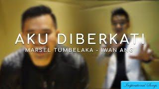 Gambar cover Aku Diberkati - Iwan Ang dan Marsel Tumbelaka