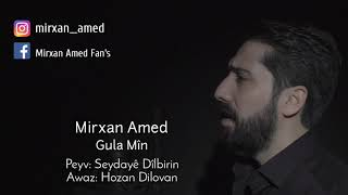 Mirxan Amed - Gula Mın 2019 Official Audio