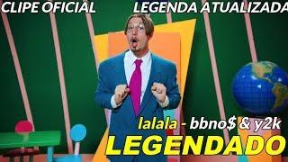 Baixar bbno$ & y2k - lalala [tradução/legenda] clipe original | LEGENDA ATUALIZADA
