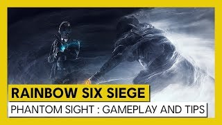 Tom Clancy's Rainbow Six Siege – Phantom Sight : Gameplay and Tips