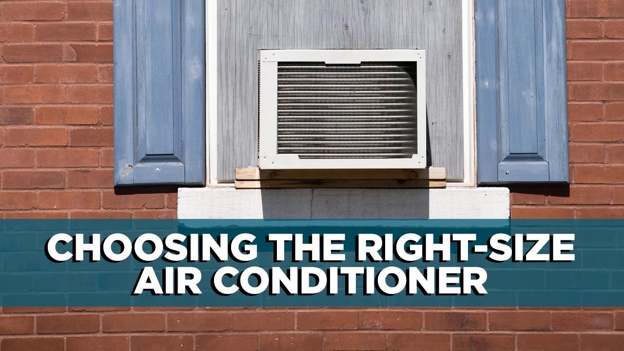 How to Choose the Right-Size Window Air Conditioner | Tips