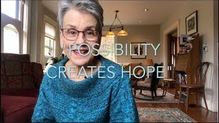 Hope Part I: Possibility Creates Hope (Thought Sparks with Frances Moore Lappé)