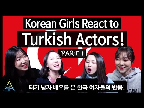 Korean Girls React to Turkish Actor #1 [ASHanguk]
