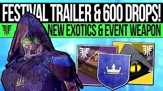 Destiny 2 | FESTIVAL TRAILER & FIXED 600 DROPS! New Exotics, Exclusive Weapon Info, Rewards & More!