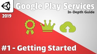 Google Play Services For Unity | In-depth Guide | 2019 | #1 - Getting Started