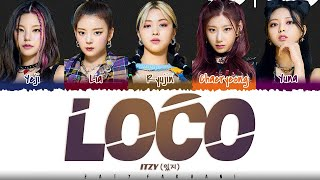 ITZY - 'LOCO' Lyrics [Color Coded_Han_Rom_Eng]