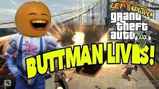Annoying Orange - GTA V: BUTTMAN LIVES!!!