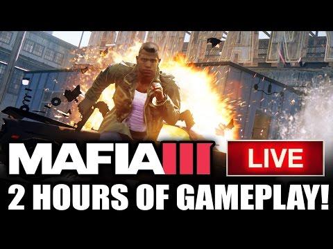 MAFIA 3 LIVE - 2 Hours of New Gameplay!  Full Map!  Walkthrough of Free Roam, Customization & More!