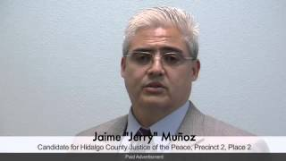 Jaime Muñoz - Candidate for Hidalgo County Justice of the Peace -TV Spot