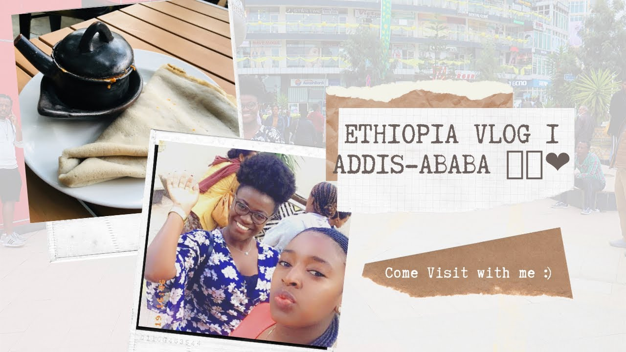 ETHIOPIA ???????? Vlog| First Timer in Addis| First Vlogging experience. #Travel Diaries #africantou