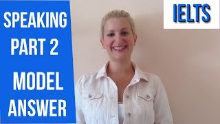 IELTS Speaking PART 2: MODEL ANSWER