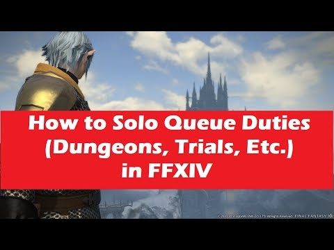 How to Solo Queue in Duties (Dungeons, Trials, Etc) in FFXIV - YouTube