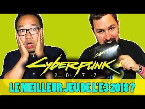 CYBERPUNK 2077: le MEILLEUR JEU de l'E3 2018 ?