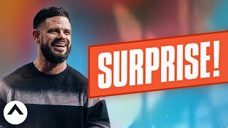 Surprise! | Pastor Steven Furtick | Elevation Church