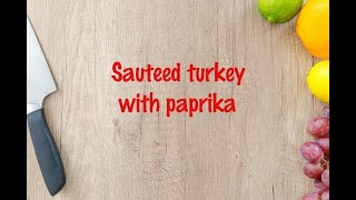 How to cook - Sauteed turkey with paprika