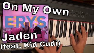 On My Own (Piano Cover) - Jaden Smith (feat. Kid Cudi)