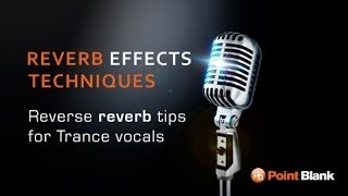 Reverse reverb vocal effects in Logic Pro with Mike Koglin