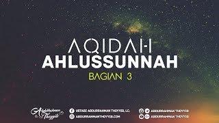 Aqidah Ahlussunnah wal Jamaah (Eps. 03) - Ustadz Abdurrahman Thoyyib, Lc.