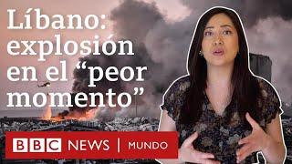 Por qué la explosión en Beirut llega en el