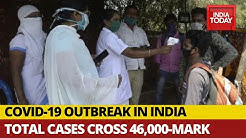 Coronavirus Outbreak In India: Total Cases Breach 46,000-Mark, Death Toll Rises To 1,568