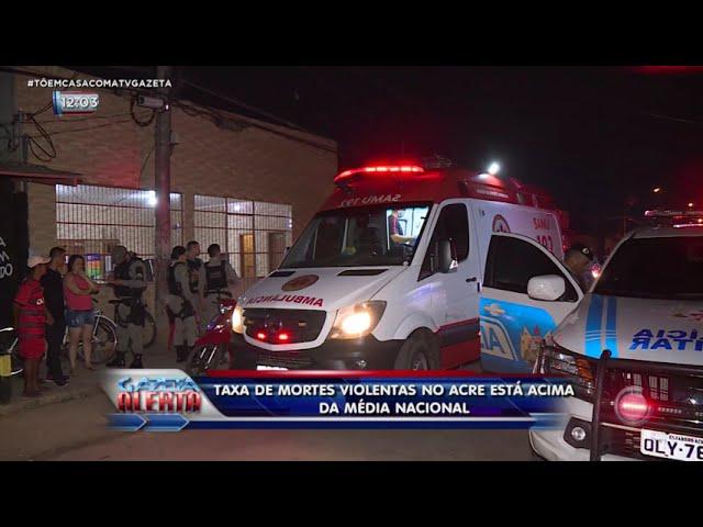 Taxa de mortes violentas no Acre está acima da média nacional
