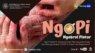 Download NgoPi #5: Advanced Care Planning pada Pasien & Keluarga dengan COVID-19: Kapan dan Bagaimana?