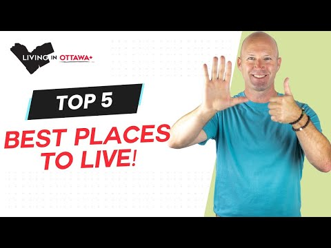 Top 5 Best Places To Live In Ottawa Canada – Neighbourhood Tours