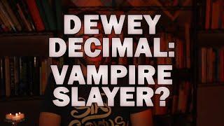 Buffy, Giles, and Dewey Decimal: Classification Explained