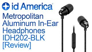 id America Metropolitan Aluminum In-Ear Headphones IDH202-BLK [Review]