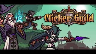Clicker Guild GamePlay Part 01