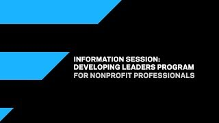Information Session for the Developing Leaders Program for Nonprofit Professionals