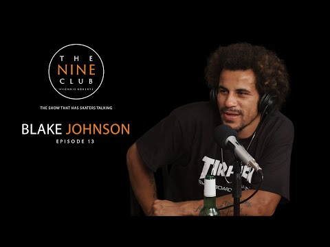 Blake Johnson | The Nine Club With Chris Roberts - Episode 13