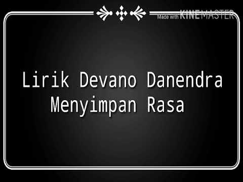 Lirik Lagu Devano Danendra-Menyimpan Rasa