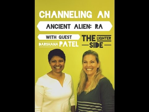 The Lighter Side w/ Jamie Butler Audio Channeling: An Ancient Alien RA w/ Darshana Patel