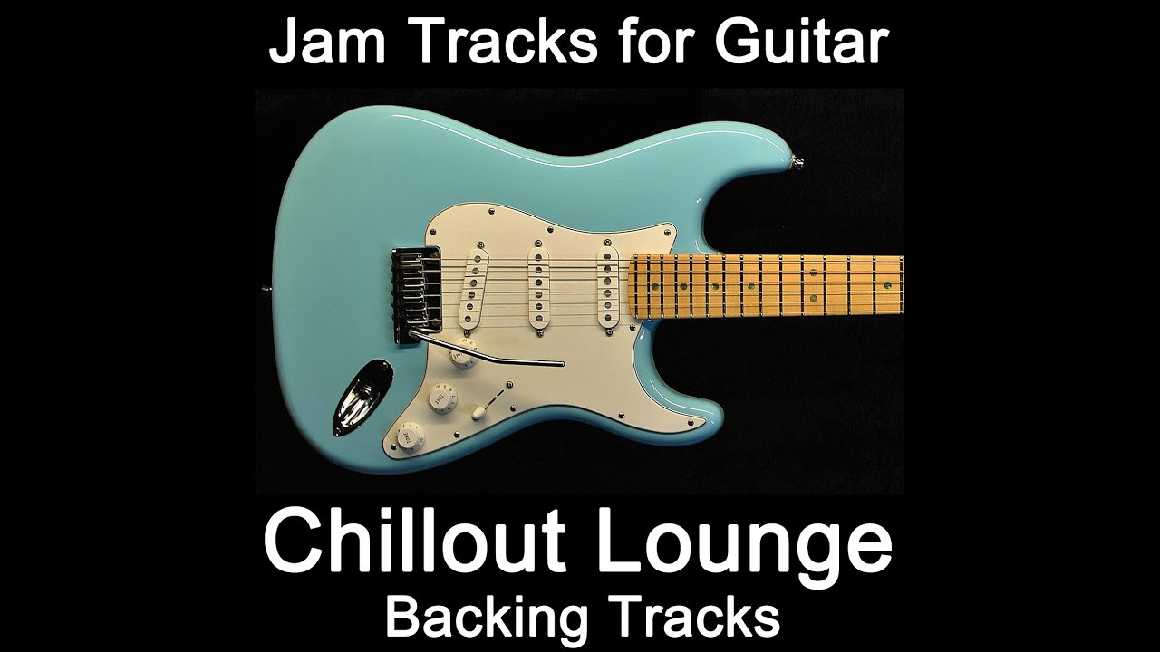 chillout backing tracks for guitar youtube. Black Bedroom Furniture Sets. Home Design Ideas