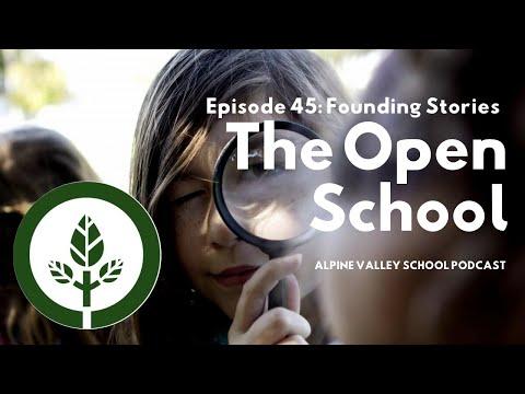 Founding Stories: The Open School