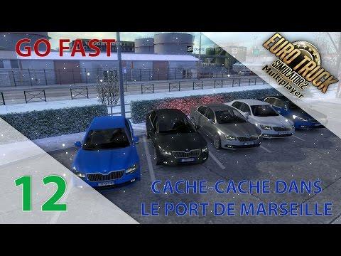 [ETS2MP] Episode n°12 : Go Fast et Cache-Cache dans le port de Marseille !